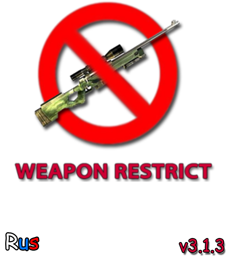 Weapon Restrict v3.1.3 Rus [CS:S & CS:GO]