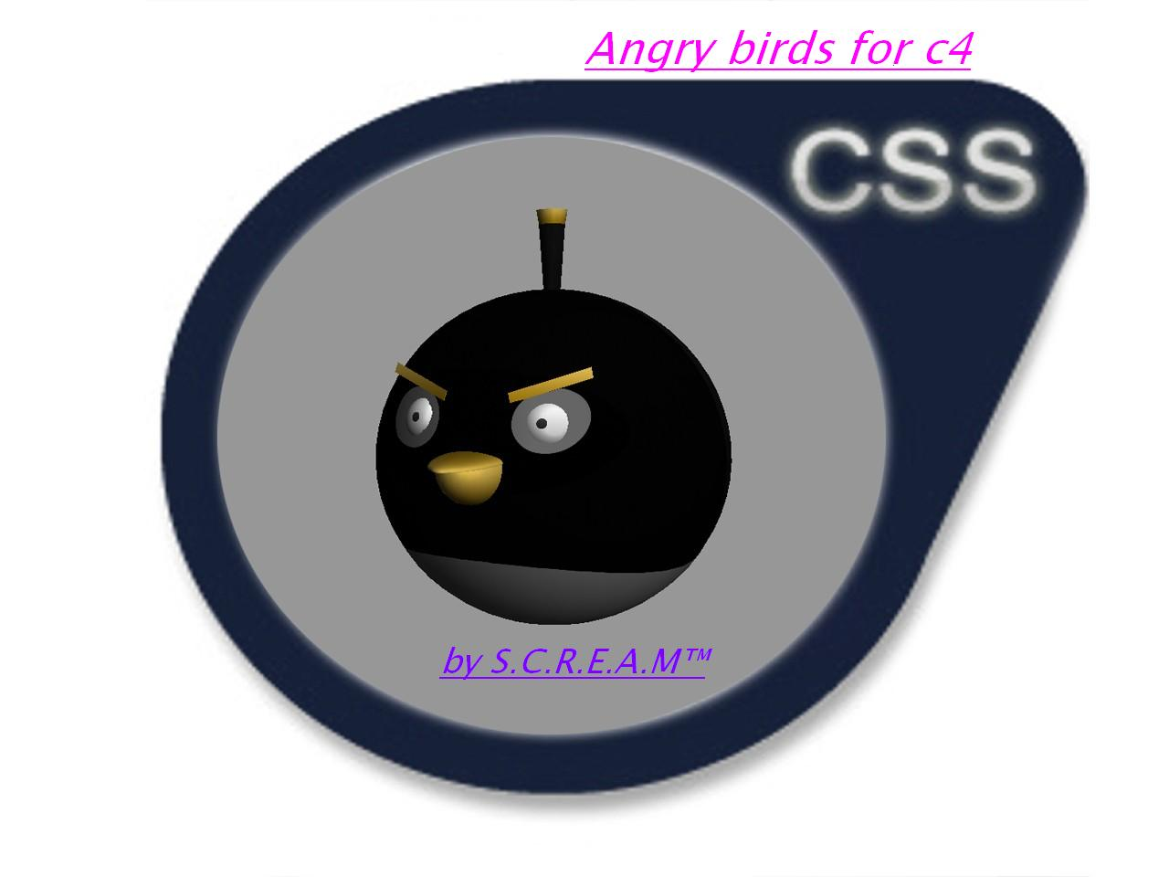 Angry birds for c4