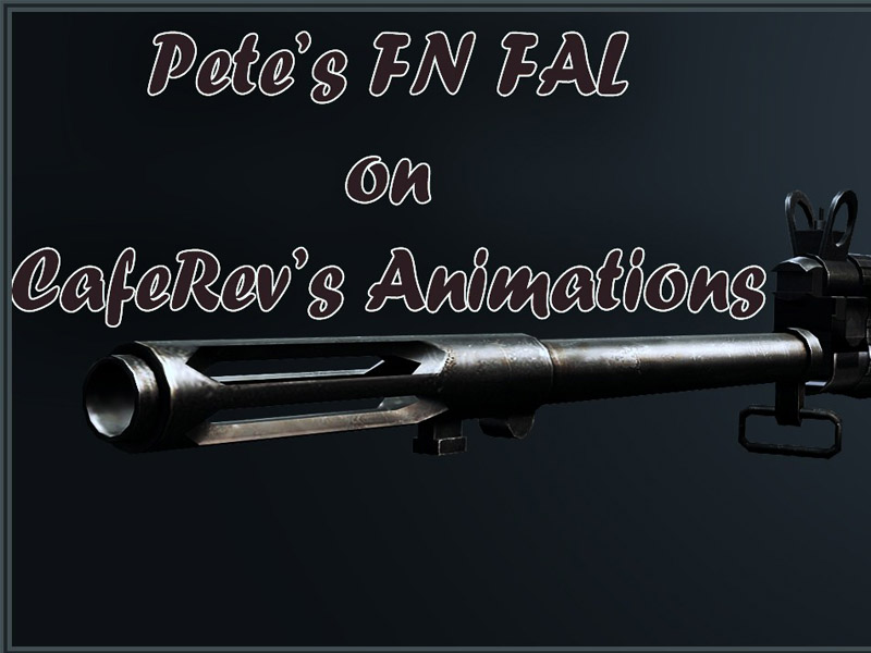 Pete's FN FAL on CafeRev's animations