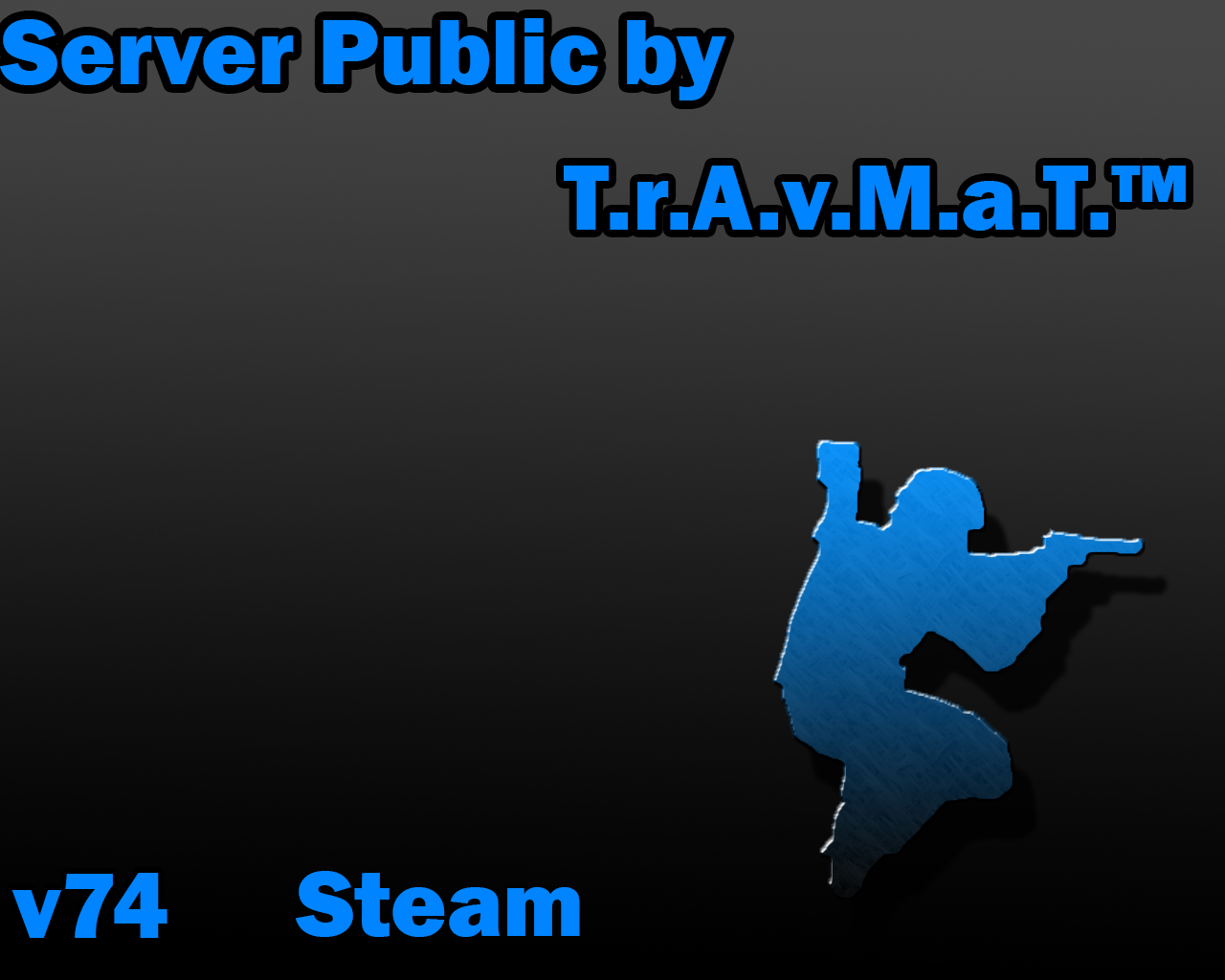 CSS SERVER STEAM by T.r.A.v.M.a.T v74